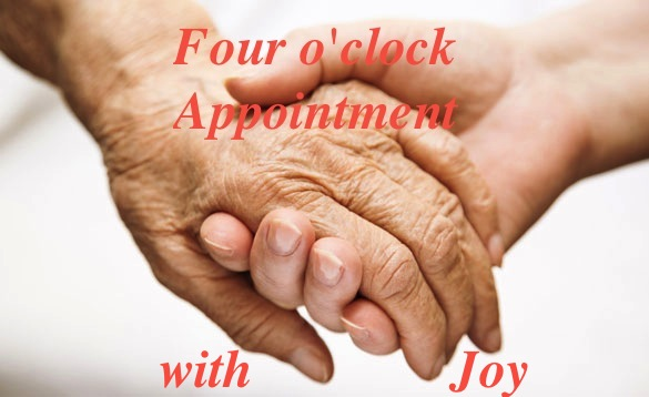 Four o'clock appointment with joy