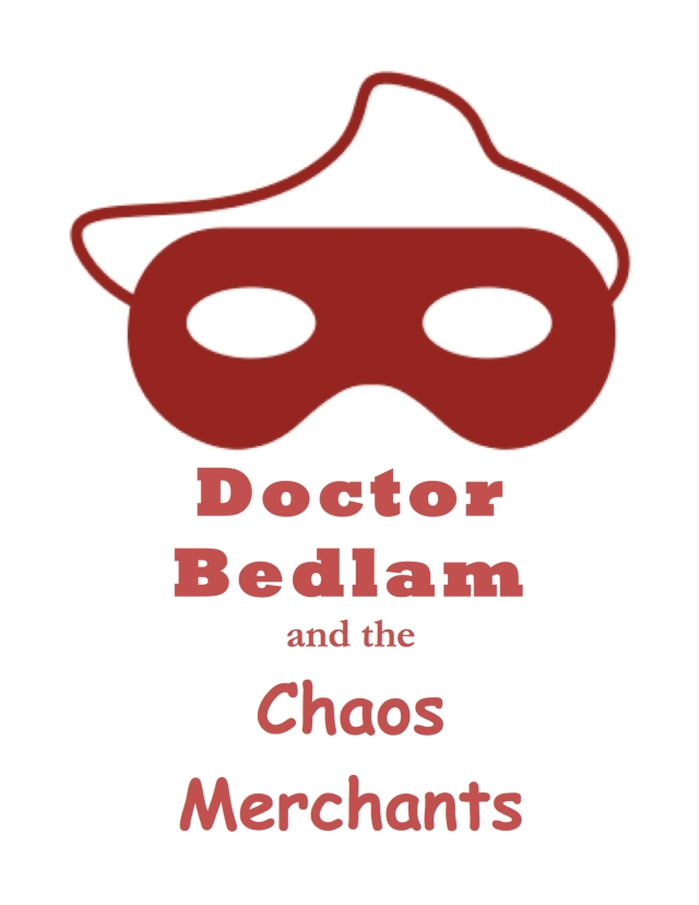 Doctor Bedlam and the Chaos Merchants cover FINAL jpeg